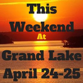 This Weekend at Grand Lake: April 25-26