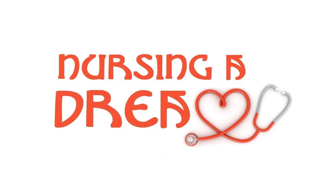 Nursing a Dream
