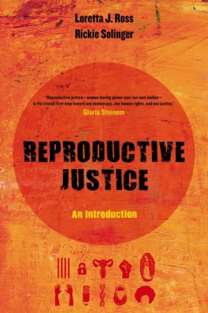 Reproductive Justice: An Introduction