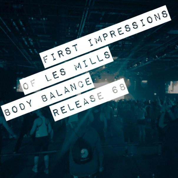 Les Mills Body Balance release 68