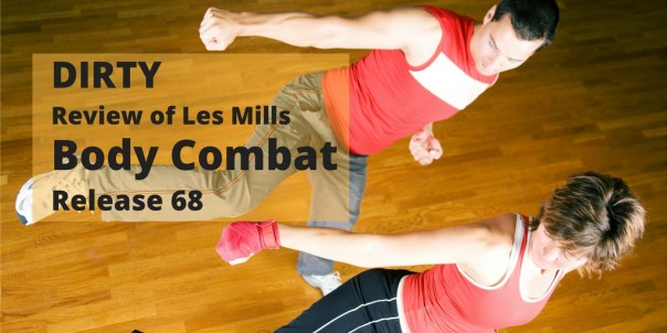 Review of Les Mills Body Combat release 68