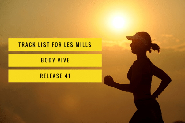 Track list for Les Mills Body Vive release 41