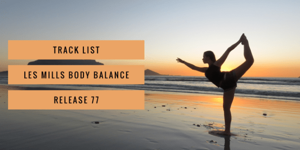 All We Know - Track List for Les Mills Body Balance release 77
