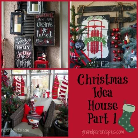 Christmas Idea House Part 1 grandparentsplus.com