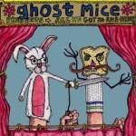 ghostmice-allwegot