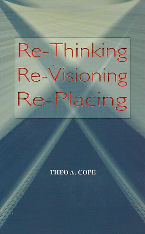 Re-Thinking, Re-Visioning, Re-Placing