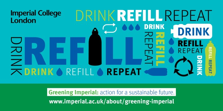 "Greening Imperial graphic encouraging people to use reusable water bottles. The words are: ""drink refill repeat"""