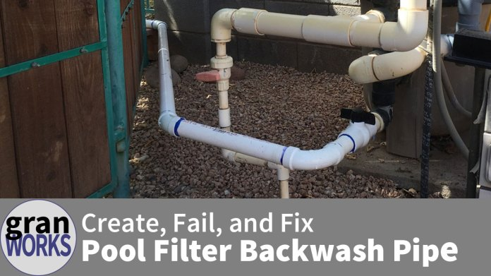 Creating a Pool Filter Backwash Pipe.. and Fixing My Failure