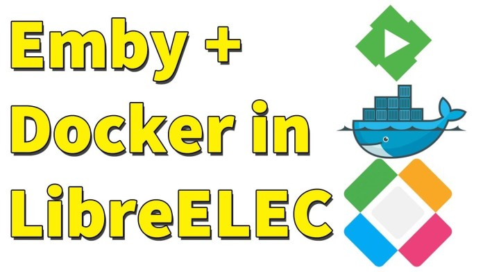 Install Emby in LibreELEC using Docker