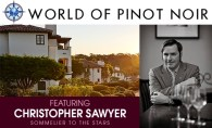 World of Pinot Noir and Christopher Sawyer