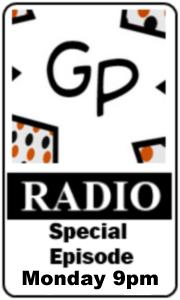 GP Radio Special Mondya 9pm