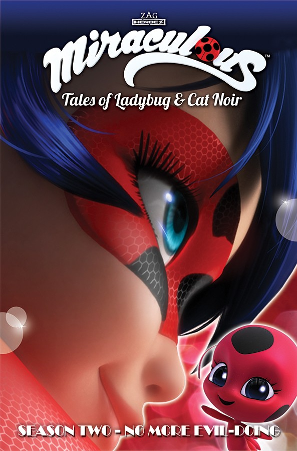 MIRACULOUS: TALES OF LADYBUG AND CAT NOIR: SEASON TWO - NO MORE EVIL-DOING