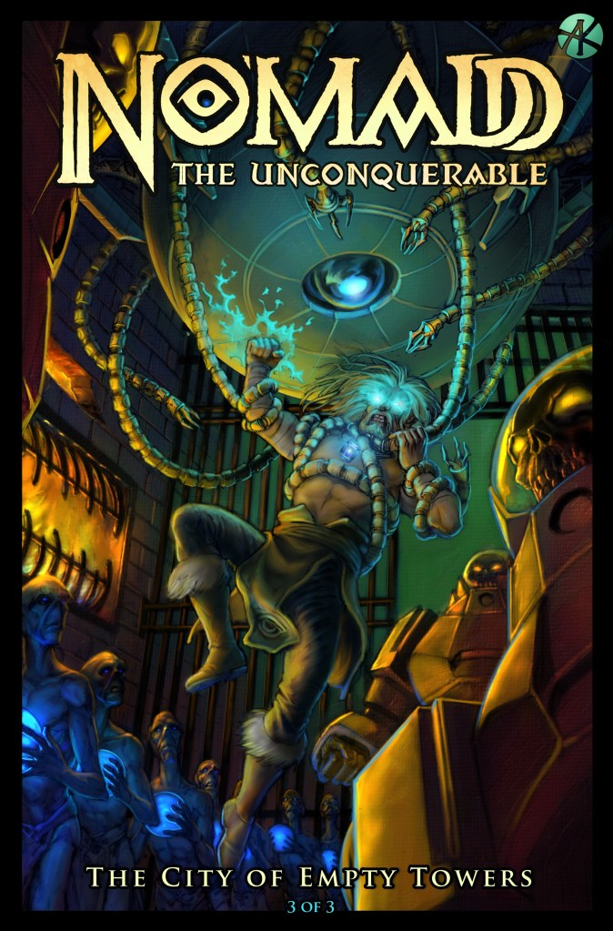 No'madd the Unconquerable: The City of Empty Towers #3