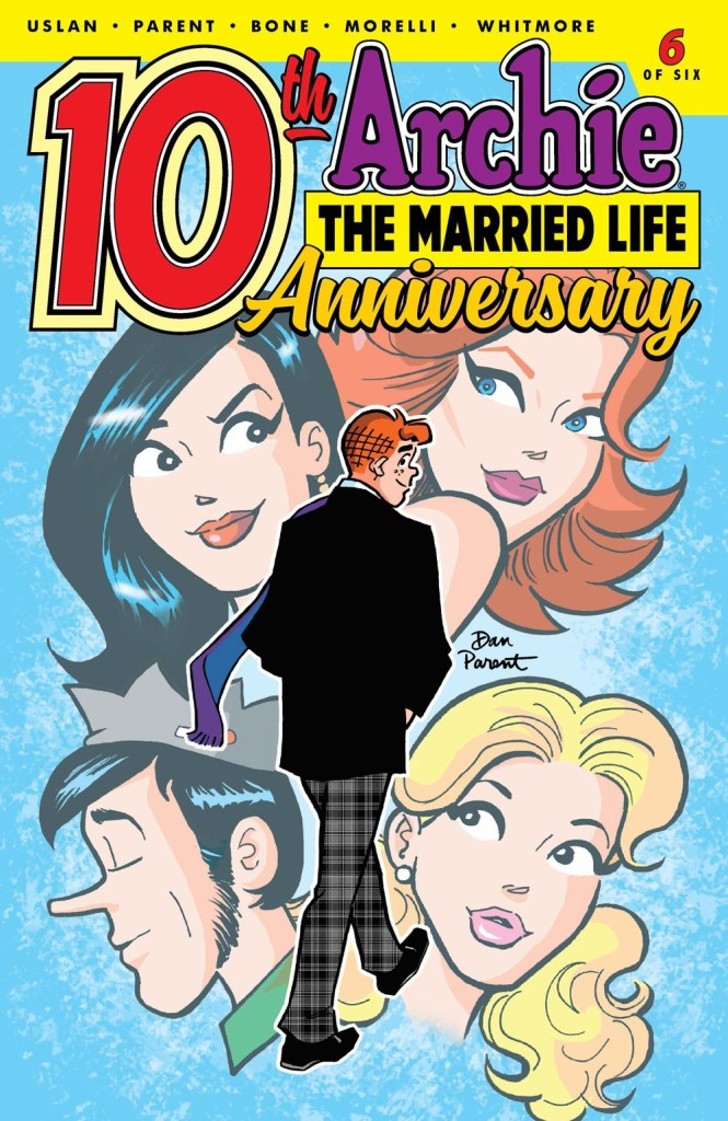 ARCHIE: THE MARRIED LIFE - 10th ANNIVERSARY #6 (of 6)