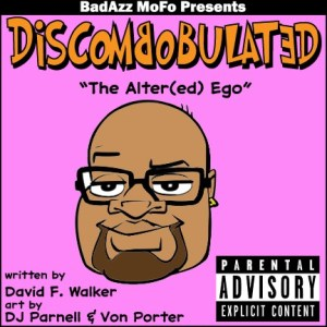 "DISCOMBOBULATED – ""The Alter(ed) Ego"""