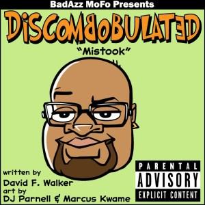 DISCOMBOBULATED: MISTOOK