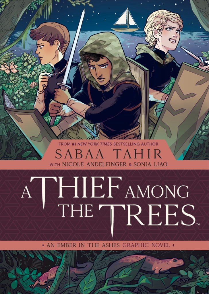 A Thief Among the Trees: An Ember in Ashes Graphic Novel Vol. 1