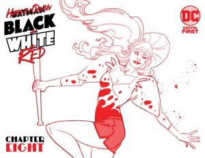 Harley Quinn: Black + White + Red Chapter Eight