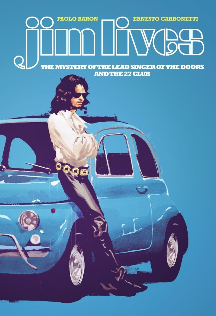 Jim Lives: the Mystery of the Lead Singer of The Doors and the 27 Club