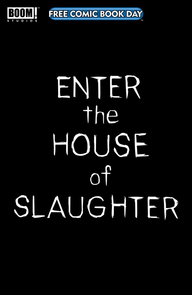 ENTER THE HOUSE OF SLAUGHTER