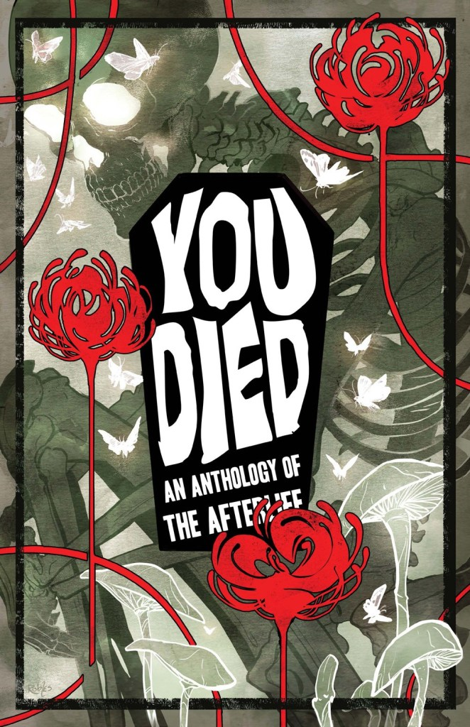 You Died: An Anthology of the Afterlife