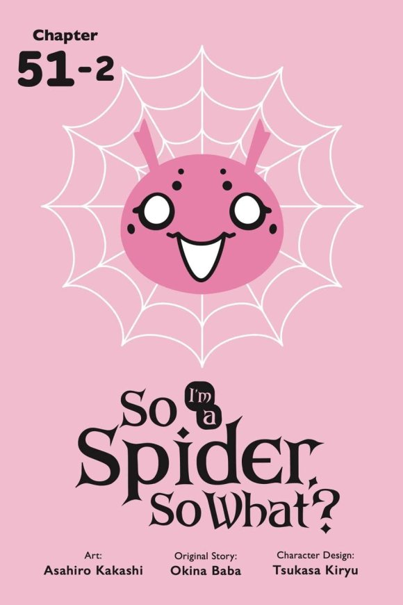 So I'm a Spider, So What? #51.2