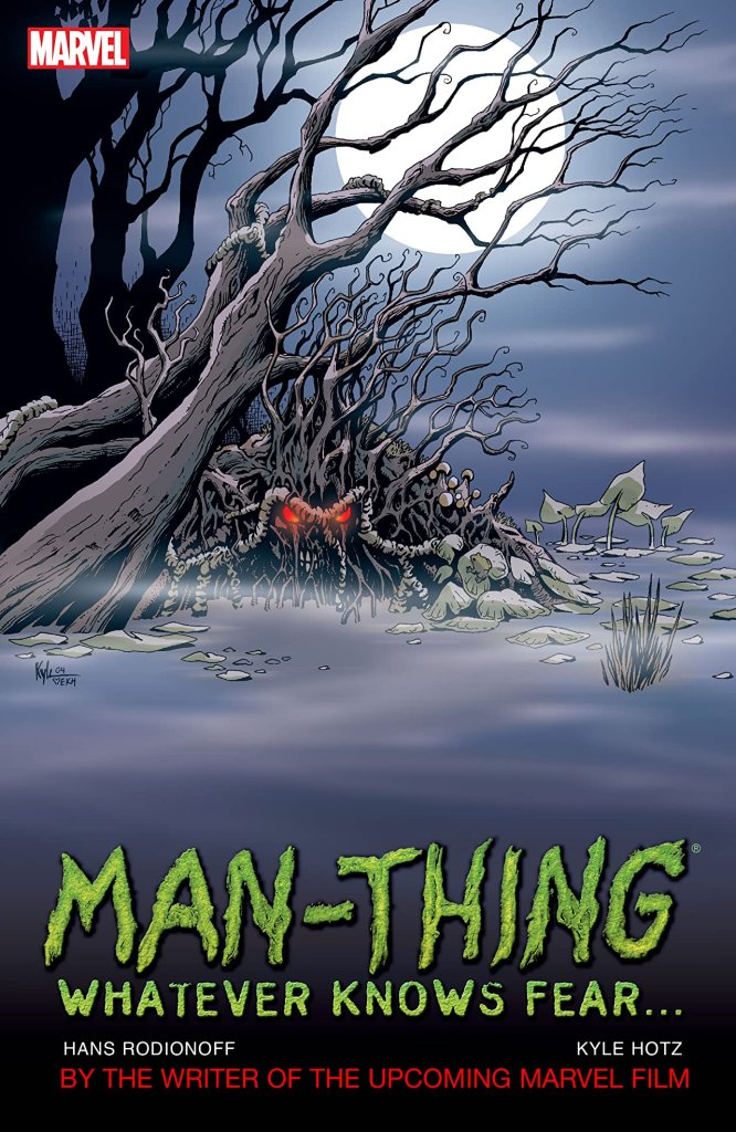 Man-Thing: Whatever Knows Fear…
