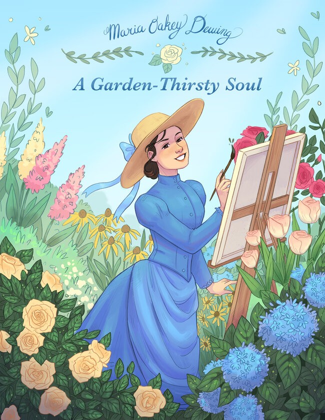 A GARDEN-THIRSTY SOUL: A COMIC ABOUT MARIA OAKEY DEWING