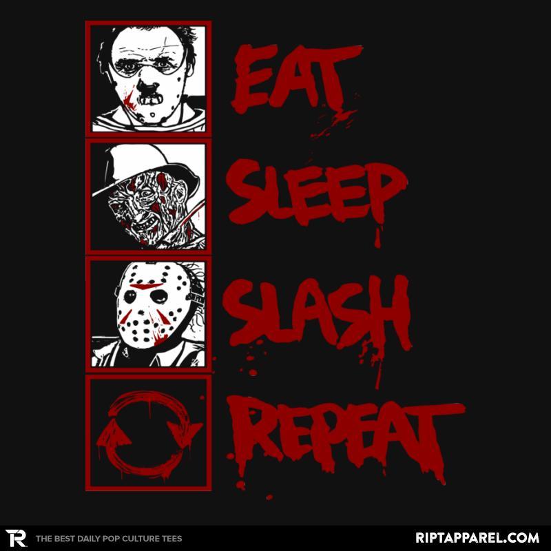 Eat, Sleep, Slash...