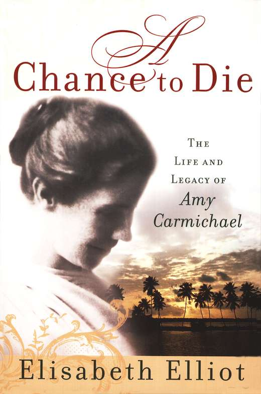 The Life and Legacy of Amy Carmichael