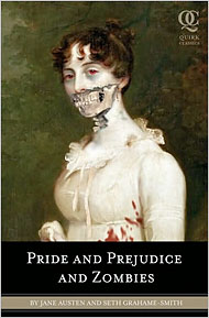 Pride and Prejudice and Zombies by Quirk Books