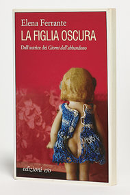 "Elena Ferrante's ""The Lost Daughter,"" 2006, which has been (along with her other books) translated into English by Ann Goldstein and published by Europa Editions."