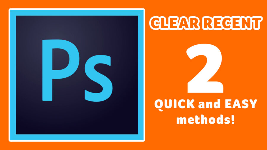 clear recent files in photoshop cc