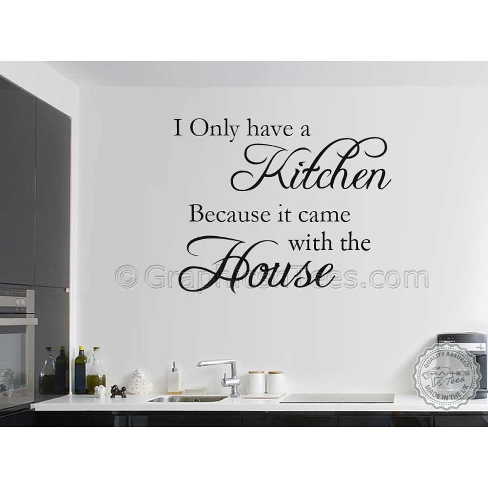 Kitchen Came With House Funny Kitchen Wall Sticker Quote