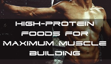 10 Things You Must Eat For Maximum Muscle Building - Infographic