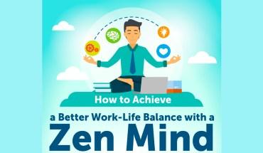Build a Zen Mind: The Ways to Achieve Better Work-Life Balance - Infographic