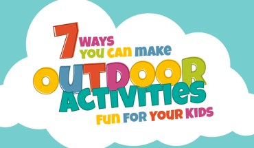 Make Your Children Love the Outdoors: 7 Fun Outdoor Activities - Infographic