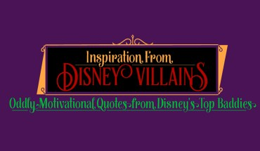 Diabolical Words of Wisdom from Disney Villains - Infographic