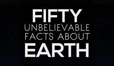 50 Believe-It-Or-Not Facts About Planet Earth - Infographic