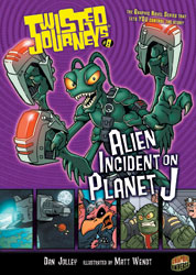 Twisted Journeys #08 Alien Incident on Planet J