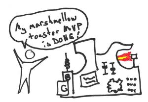 Minimum Viable Product - Marshmellow toaster