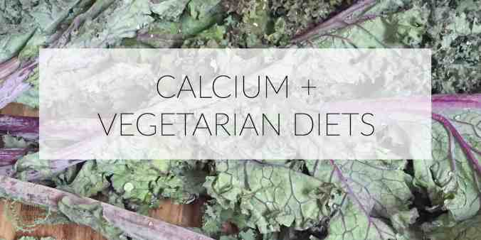Calcium + Vegetarian Diets The Grateful Grazer www.gratefulgrazer.com