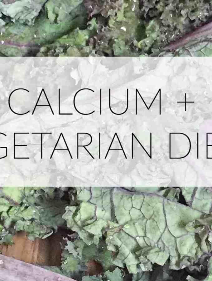 Calcium + Vegetarians Diets