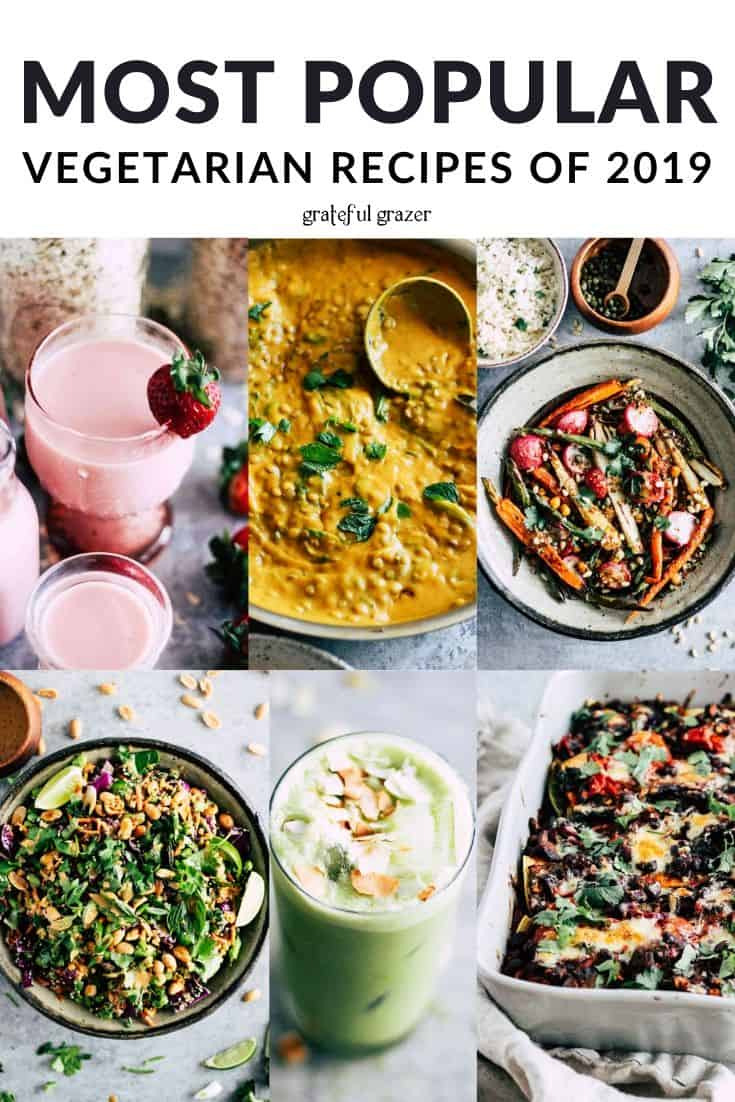 "Photo collage with plant-based recipes and black and white text that reads, ""Most Popular Vegetarian Recipes of 2019."""