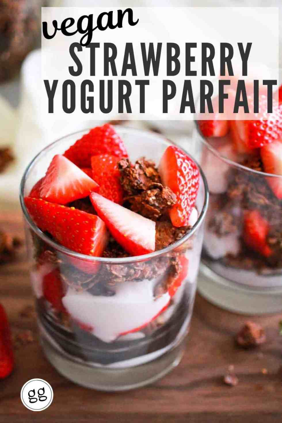 "Yogurt parfait in a glass with text that reads, ""Vegan Strawberry Yogurt Parfait."""