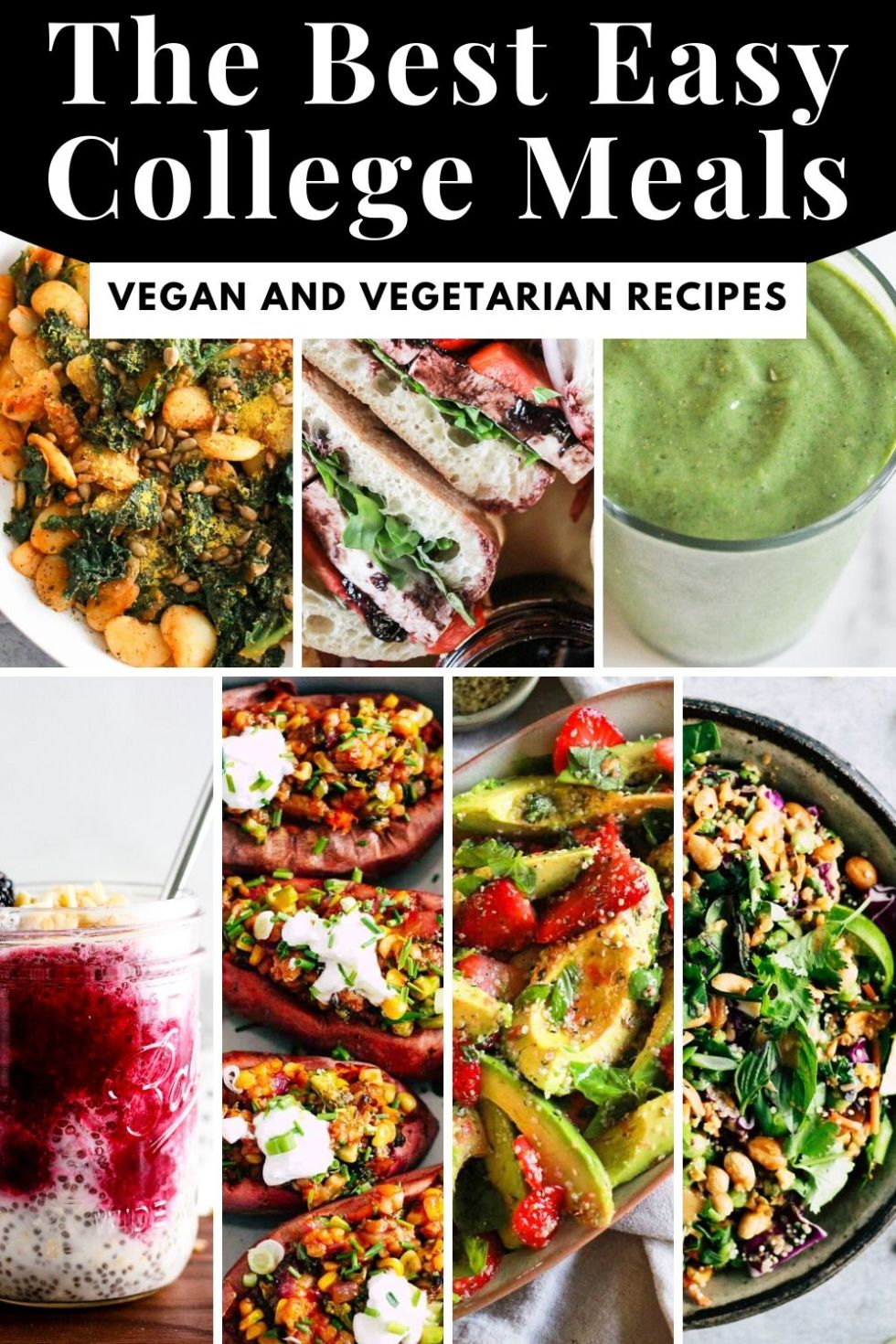 "Collage of colorful vegetarian meals with black and white text that reads, ""The Best Easy College Meals: Vegan and Vegetarian Recipes."""