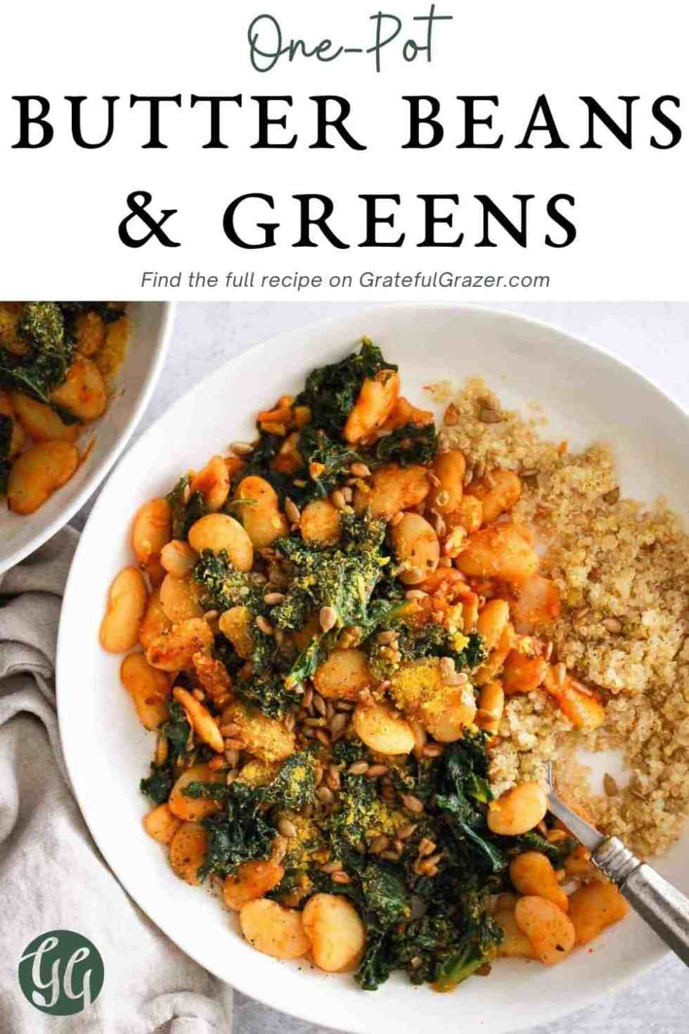 """Beans and kale grain bowl with text reading, """"One-Pot Butter Beans & Greens - Find the full recipe on GratefulGrazer.com"""""""