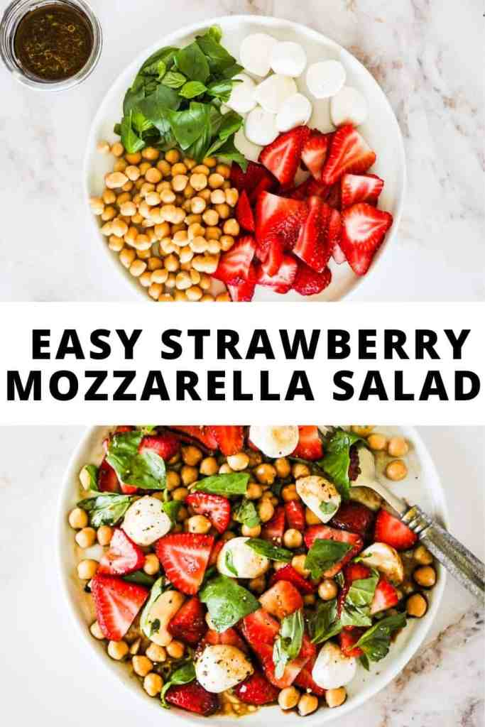"""Top image shows salad ingredients in separate portions on a white plate. Bottom image is of the finished strawberry salad with mozzarella and chickpeas. Text in the middle reads, """"Easy Strawberry Mozzarella Salad."""""""
