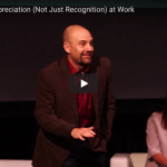 Why We Need Appreciation (Not Just Recognition) at Work