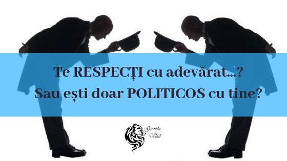 Adevărata valoare a Respectului: te Respecți, sau ești doar Politicos cu tine?
